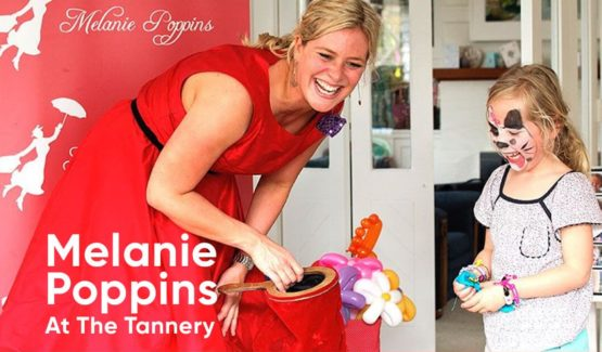 School Holidays Melanie Poppins at The Tannery