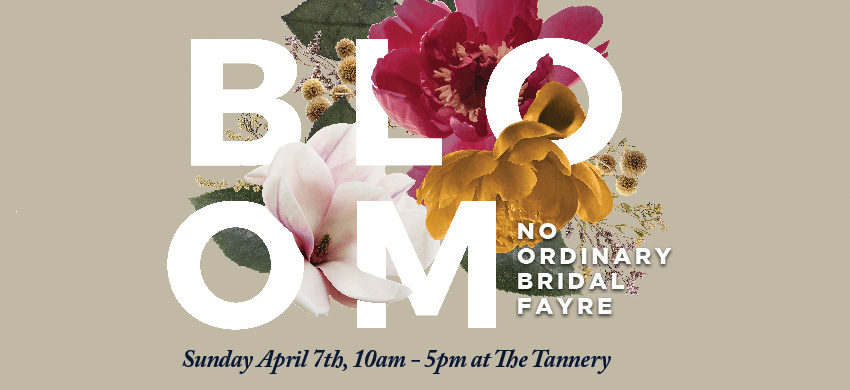 Bloom Bridal Fayre & Wedding Show at The Tannery